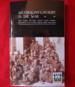 **SOLD** BOOK WW1 10TH LIGHT HORSE WESTRALIAN CAVALRY IN THE WAR UNIT HISTORY