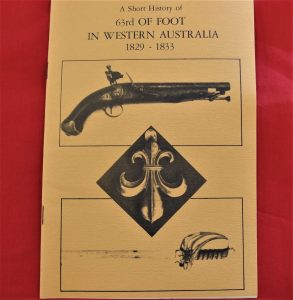 BOOKLET A SHORT HISTORY OF 63RD FOOT IN WESTERN AUSTRALIA 1829-1833 BRITISH ARMY
